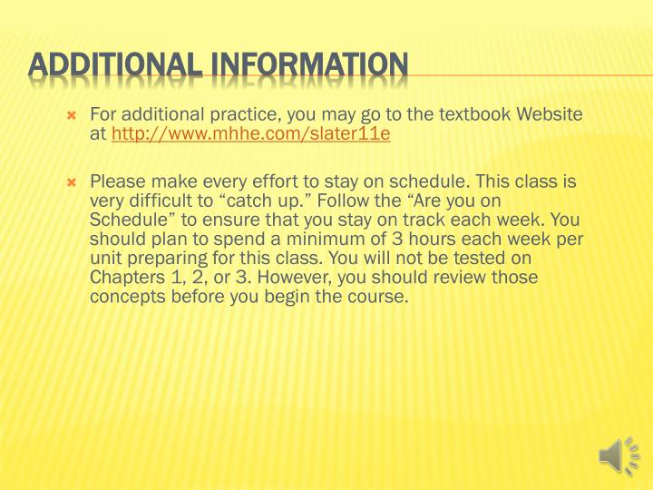 For additional practice, you may go to the textbook Website at