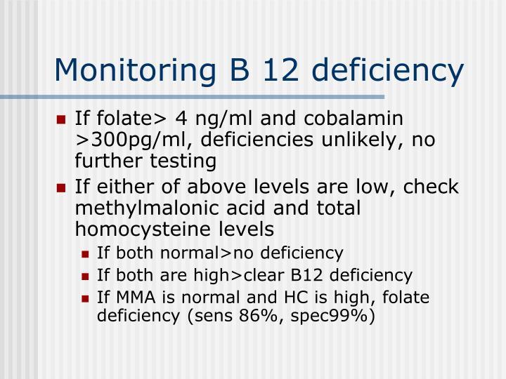 Monitoring B 12 deficiency