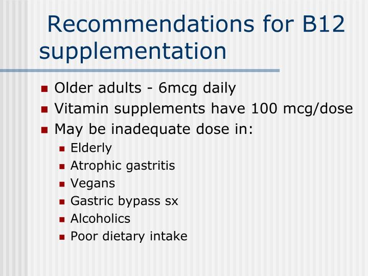 Recommendations for B12 supplementation