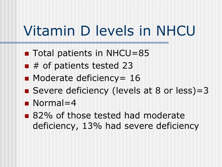 Vitamin D levels in NHCU