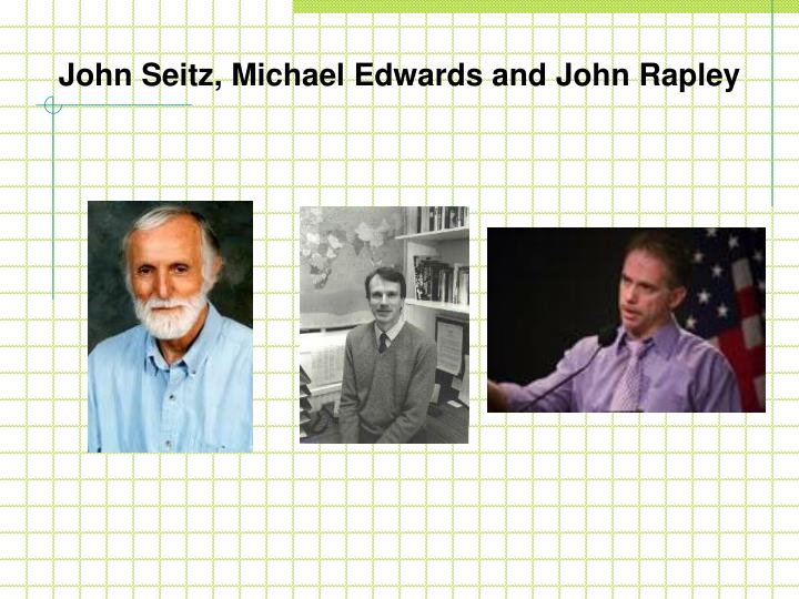 John Seitz, Michael Edwards and John Rapley