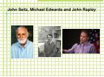 john seitz michael edwards and john rapley