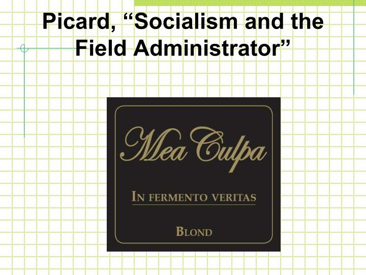 "Picard, ""Socialism and the Field Administrator"""