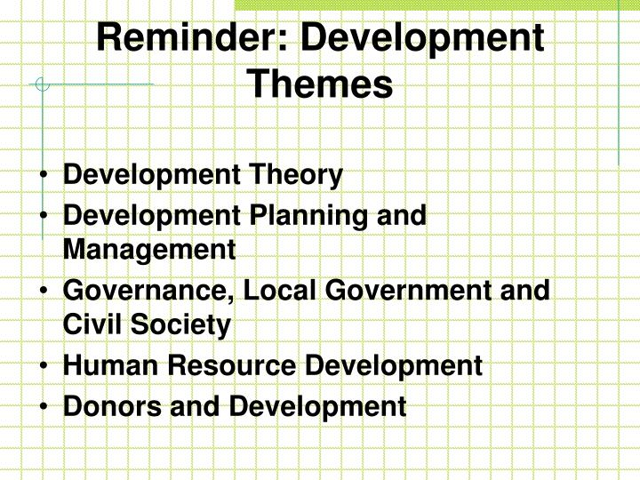 Reminder: Development Themes