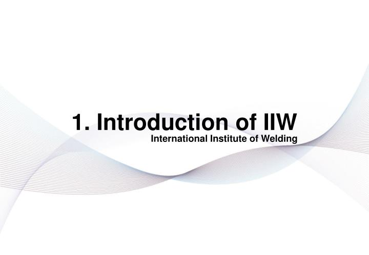 1. Introduction of IIW