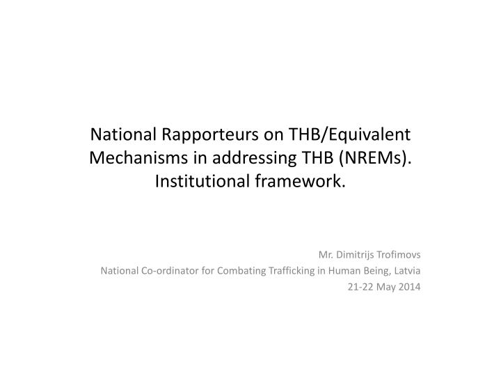 National rapporteurs on thb equivalent mechanisms in addressing thb nrems institutional framework