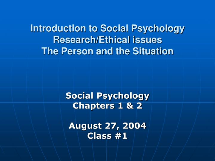 Introduction to social psychology research ethical issues the person and the situation