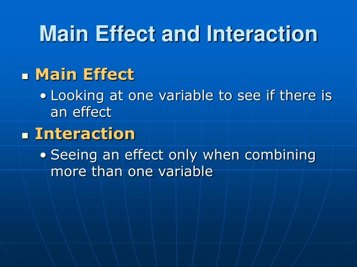 Main Effect and Interaction