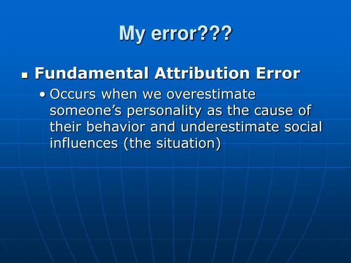 My error???