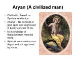 aryan a civilized man