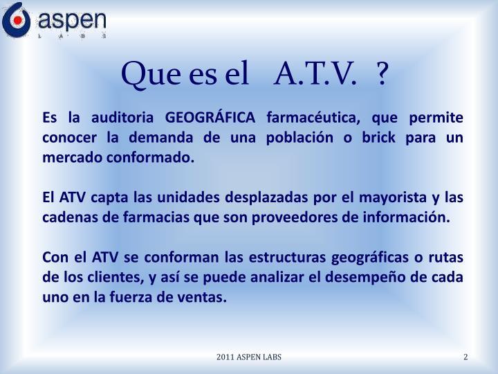 Que es el   A.T.V.  ?
