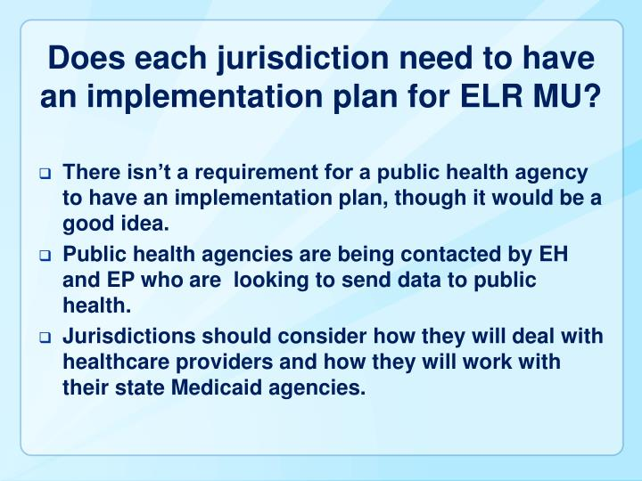 Does each jurisdiction need to have an implementation plan for ELR MU?