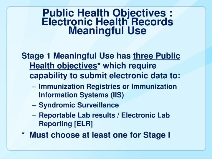 Public Health Objectives : Electronic Health Records Meaningful Use