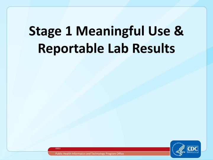 Stage 1 meaningful use reportable lab results