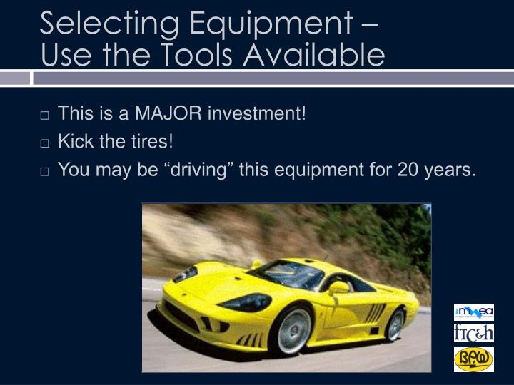 Selecting Equipment –