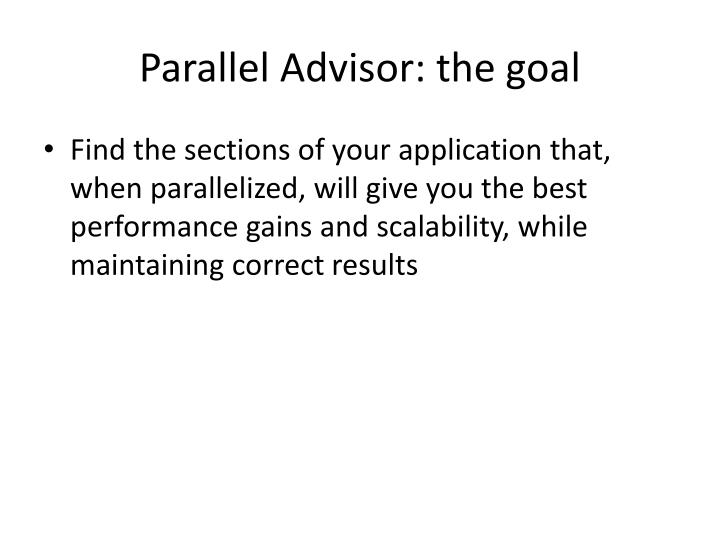 Parallel advisor the goal