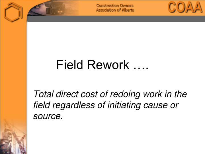 Field Rework ….