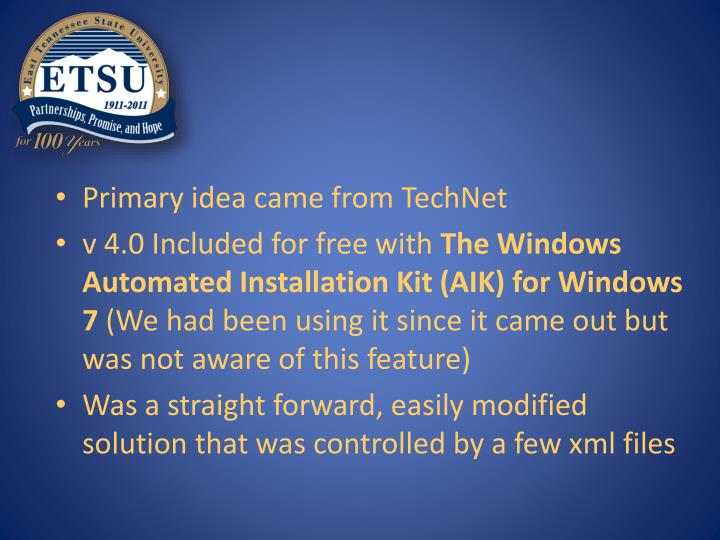 Primary idea came from TechNet