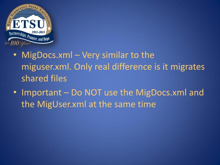 MigDocs.xml – Very similar to the miguser.xml. Only real difference is it migrates shared files