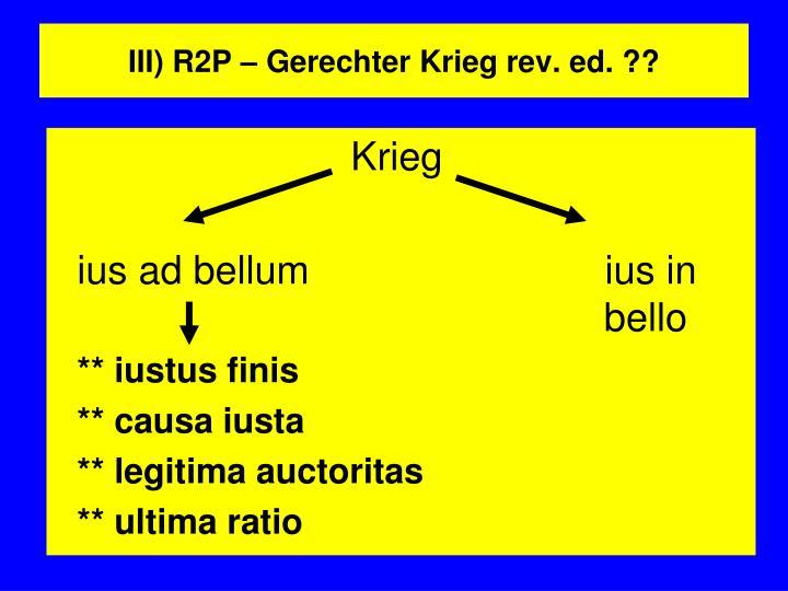 III) R2P – Gerechter Krieg rev. ed. ??