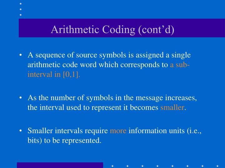 Arithmetic Coding (cont'd)