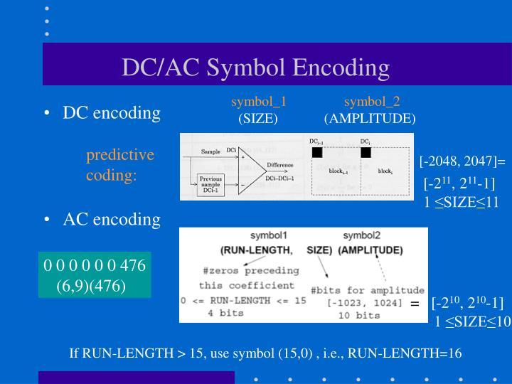 DC/AC Symbol Encoding