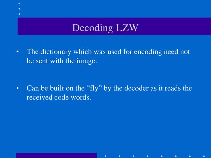 Decoding LZW