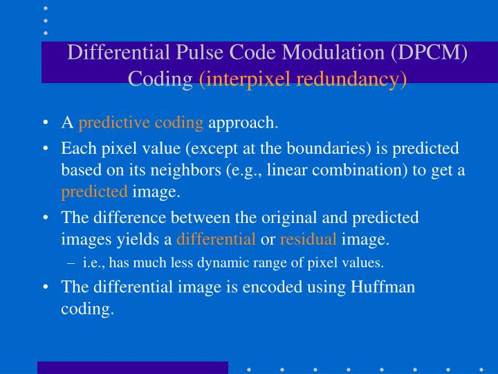 Differential Pulse Code Modulation (DPCM) Coding