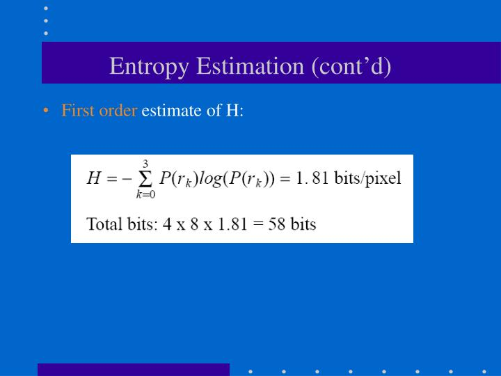 Entropy Estimation (cont'd)