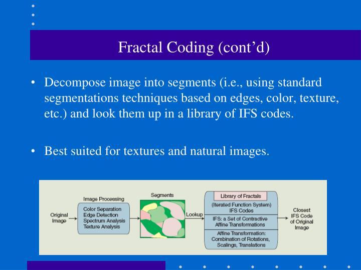 Fractal Coding (cont'd)