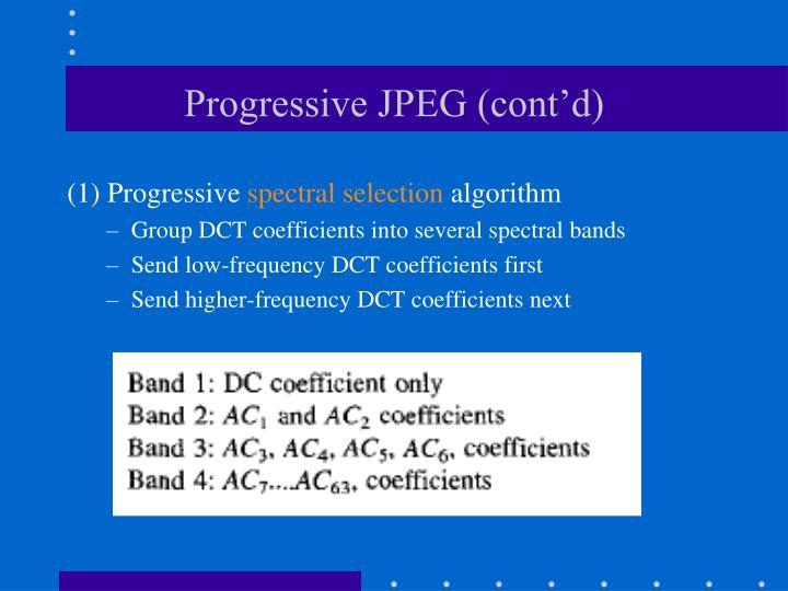 Progressive JPEG (cont'd)