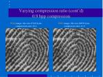 varying compression ratio cont d 0 9 bpp compression