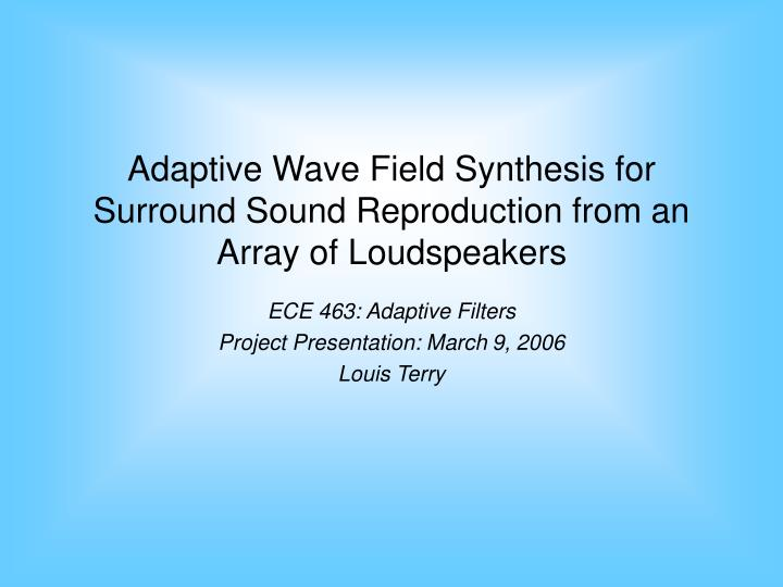 Adaptive Wave Field Synthesis for Surround Sound Reproduction from an Array of Loudspeakers
