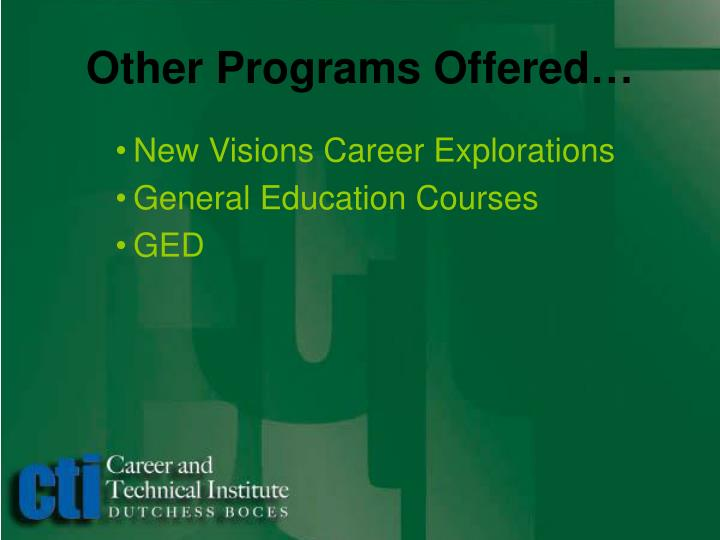 Other Programs Offered…