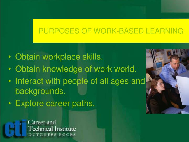 PURPOSES OF WORK-BASED LEARNING