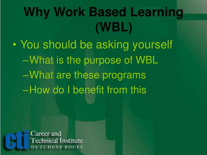 Why Work Based Learning(WBL)