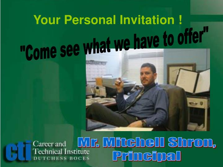 Your Personal Invitation !