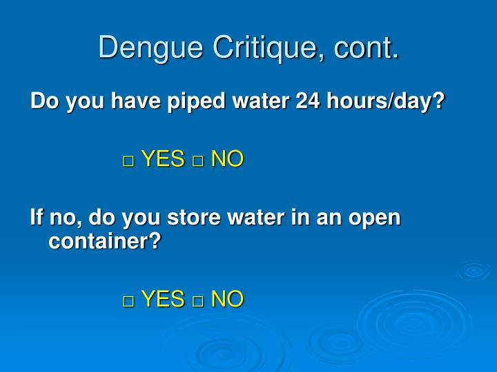Dengue Critique, cont.