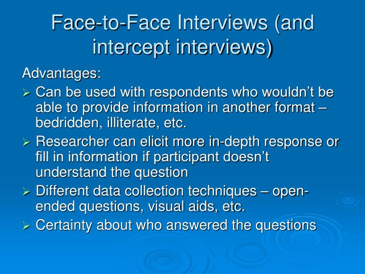 Face-to-Face Interviews (and intercept interviews)