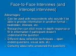 face to face interviews and intercept interviews