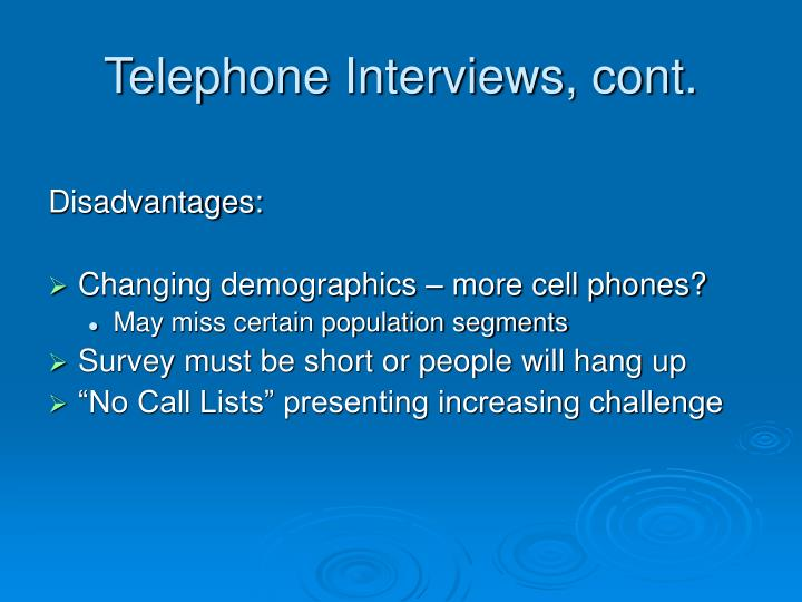 Telephone Interviews, cont.