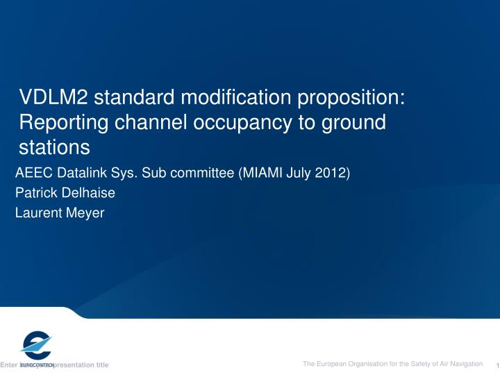 Vdlm2 standard modification proposition reporting channel occupancy to ground stations