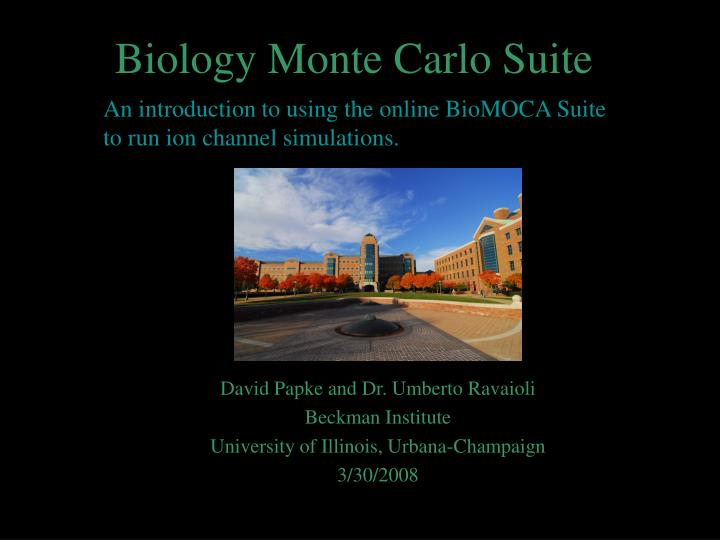 Biology monte carlo suite