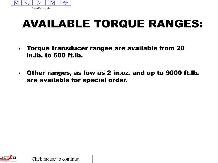 AVAILABLE TORQUE RANGES: