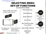 selecting menu set up functions see manual for details