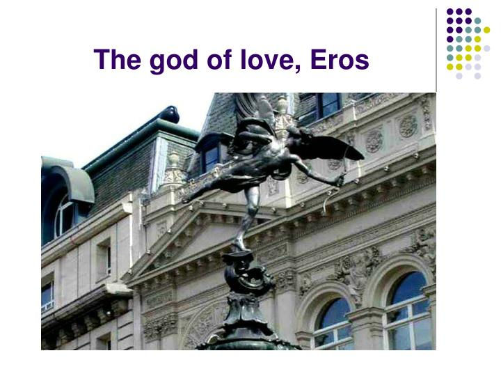 The god of love, Eros