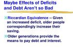 maybe effects of deficits and debt aren t so bad