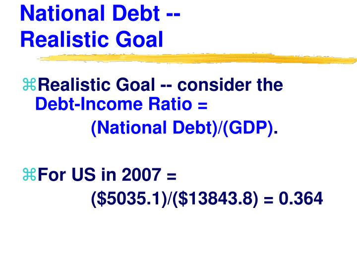National Debt --         Realistic Goal