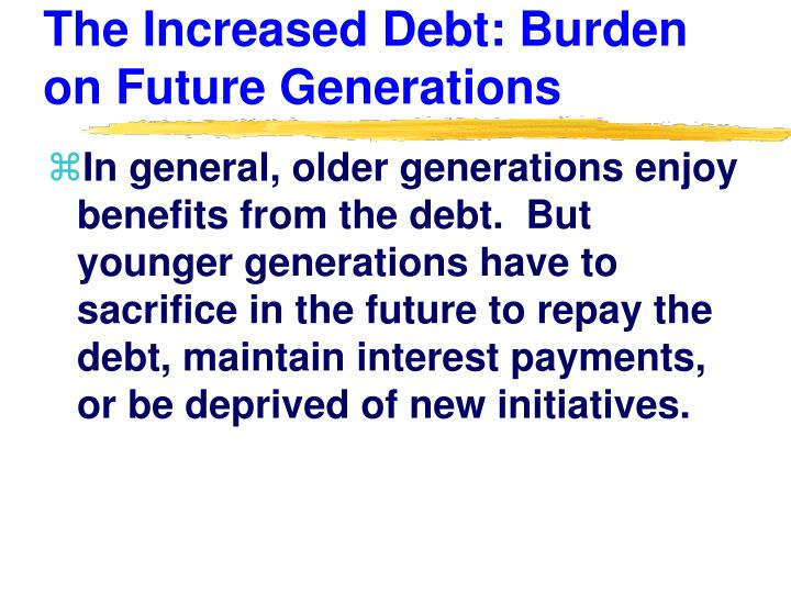 The Increased Debt: Burden on Future Generations