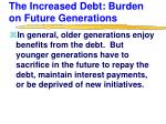 the increased debt burden on future generations